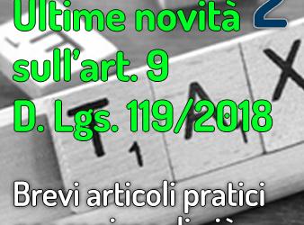 ULTIME NOVITÀ SULL'ART. 9, DECRETO LEGGE N.119 DEL 2018