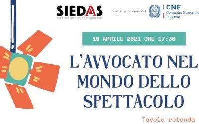L'avvocato nel mondo dello spettacolo – Tavola rotonda promossa da SIEDAS – 16 aprile 2021