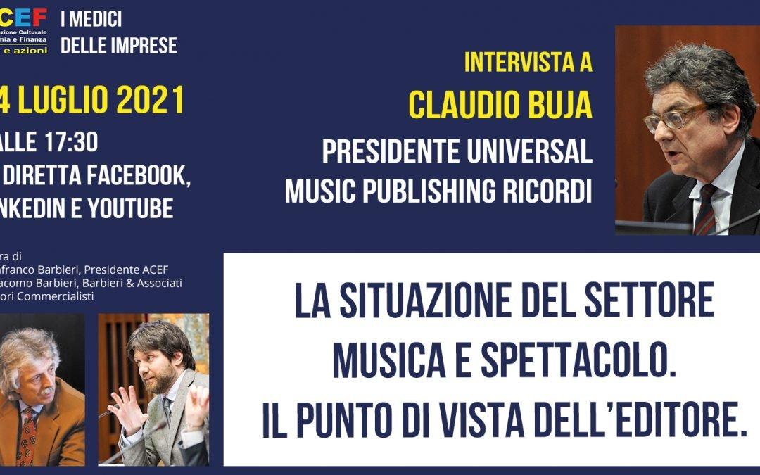 La situazione del settore musica e spettacolo. Il punto di vista dell'editore. CLAUDIO BUJA, UNIVERSAL