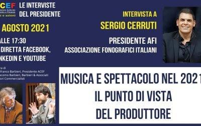 Il settore musica e spettacolo nel 2021: il punto di vista del produttore. SERGIO CERRUTI, AFI